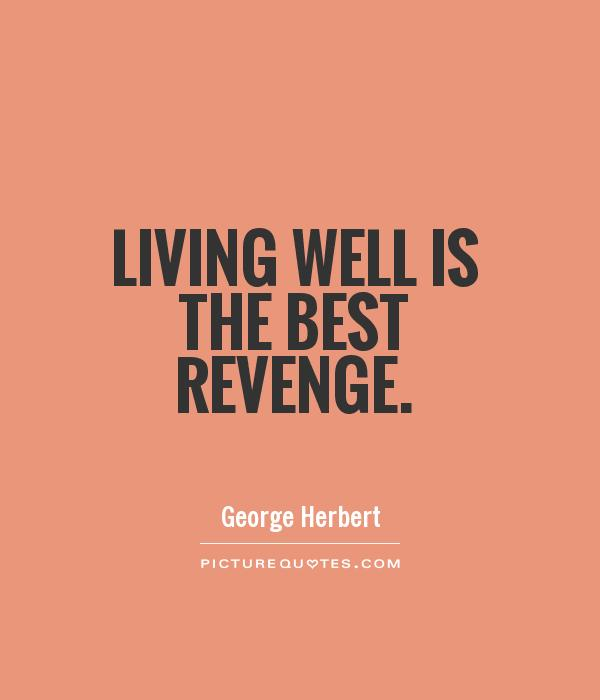living-well-is-the-best-revenge-quote-1