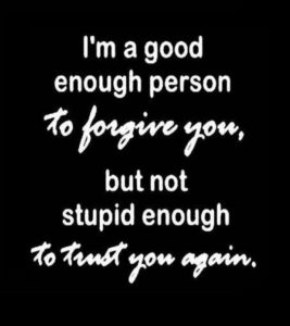 stupid enough to trust you
